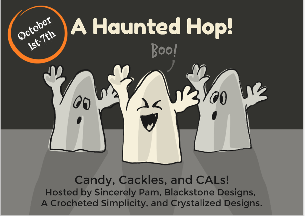 A Haunted Hop crochet along hosted by Sincerely, Pam, A Crocheted Simplicity, Blackstone Designs and Crystalized Designs
