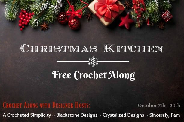 christmas kitchen CAL Crochet Along with Sincerely, Pam, A Crocheted Simplicity, Blackstone Designs, and Crystalized Designs