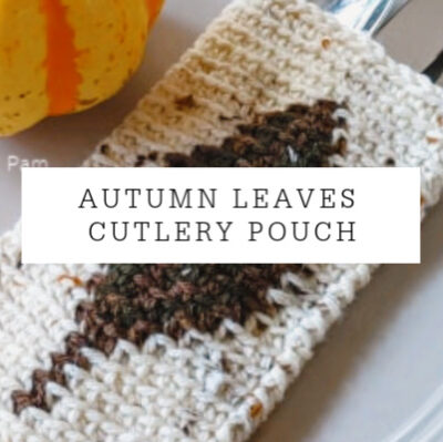 Autumn Leaf Cutlery Pouch Crochet Pattern
