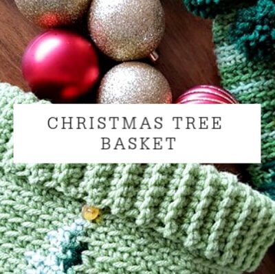 12 Weeks of Christmas CAL – Christmas Tree Basket