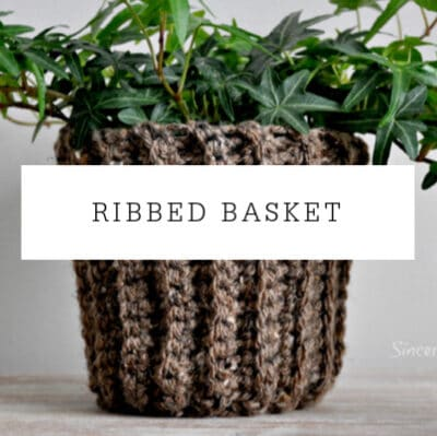 Ribbed Basket | Crochet Pattern