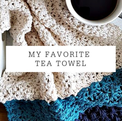 My Favorite Tea Towel | Free Pattern
