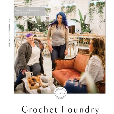 Fall 2020 Digital Issue of Crochet Foundry Magazine